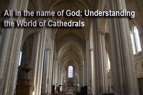 All in the name of God: Understanding the World of Cathedrals